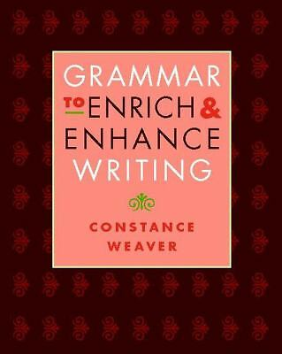 Grammar to Enrich and Enhance Writing by Constance Weaver and Jonathan Bush PB