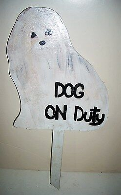 Hand Oil Painted Maltese Dog on Duty Wooden Yard Sign