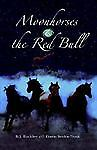 B  J Buckley - Moonhorses And The Red Bull (2005) - Used - Trade Paper (Pap