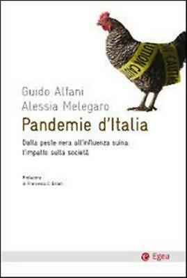 Pandemie d'Italia. Dalla peste nera all'influenza suina: ... - Alfani Guido, ...