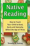 Native Reading: How To Teach Your Child To Read, Easily And Naturally, Before T