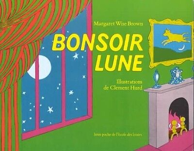 Bonsoir Lune by Margaret Wise Brown Paperback Book (French)