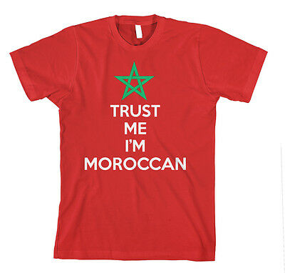 TRUST ME I AM MOROCCAN MOROCCO FLAG Unisex Adult T-Shirt Tee Top