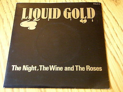 "LIQUID GOLD - THE NIGHT, THE WINE AND THE ROSES   7"" VINYL PS"