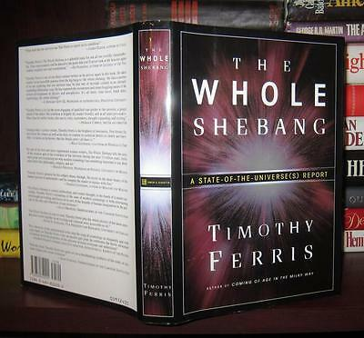 Ferris, Timothy   THE WHOLE SHEBANG A State Of The Universe  1st Edition First