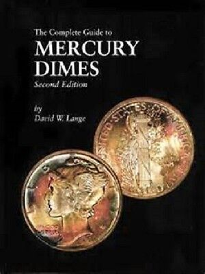 The Complete Guide to Mercury Dimes 2nd Second Edition David W. Lange Coin DLRC