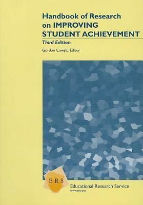 NEW Handbook of Research on Improving Student Achievement by Gordon Cawelti Pape