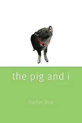 The Pig and I by Rachel Toor Paperback Book (English)