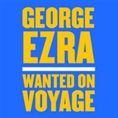 Ezra, George - Wanted On Voyage NEW CD