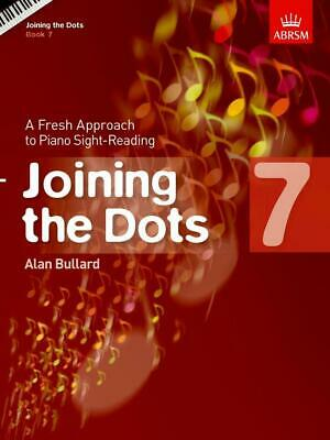 Joining the Dots, Book 7 (Piano), Paperback; Bullard, Alan, 9781848495753