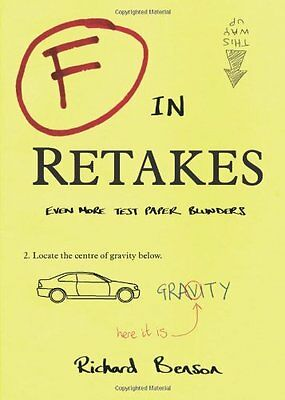 F in Retakes: Even More Test Paper Blunders by Richard Benson (Paperback 2012)