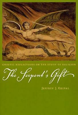 The Serpent's Gift: Gnostic Reflections on the Study of Religion by Jeffrey John