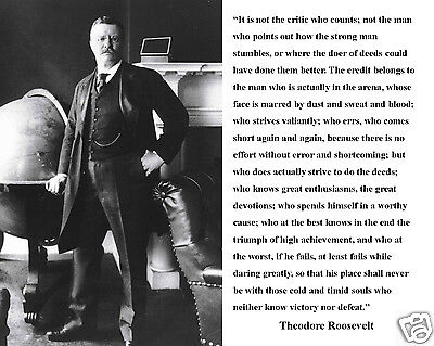 "Theodore Teddy Roosevelt  ""not the critic who counts"" Quote 8 x 10 Photo #cd1"