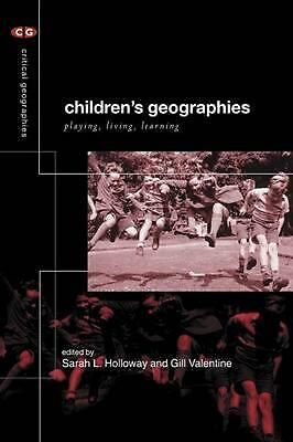 Children's Geographies: Playing, Living, Learning by Sarah Holloway (English) Pa