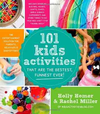 101 Kids Activities That Are the Bestest, Funnest Ever! - Paperback NEW Homer, H