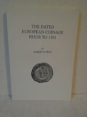 The Dated European Coinage Prior to 1501 by Frey softcover medals