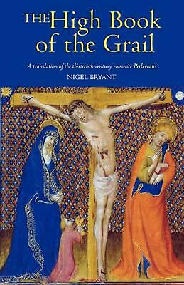 The High Book of the Grail: A Translation of the Thirteenth-Century Romance of P