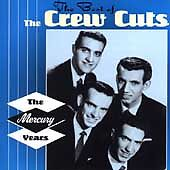 The Best of The Crew Cuts: The Mercury Years by The Crew Cuts