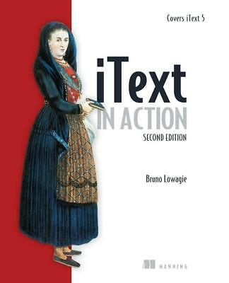 iText in Action by Bruno Lowagie (English) Paperback Book Free Shipping!
