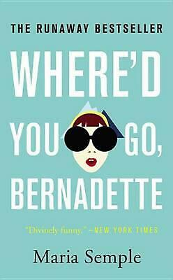 Where'd You Go, Bernadette by Maria Semple (English) Mass Market Paperback Book