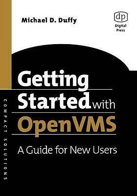Getting Started with OpenVMS: A Guide for New Users by Michael D. Duffy (English