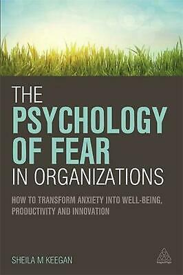 The Psychology of Fear in Organizations by Sheila Keegan Paperback Book (English