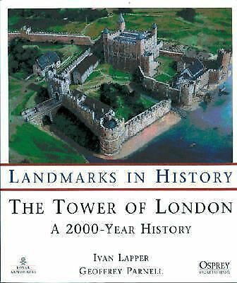The Tower of London: A 2000 Year History (Landmarks in History) by Parnell, Geo