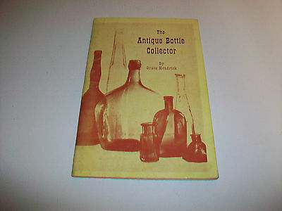 1966 The Antique Bottle Collector by Grace Kendrick Third Edition 7th Printing