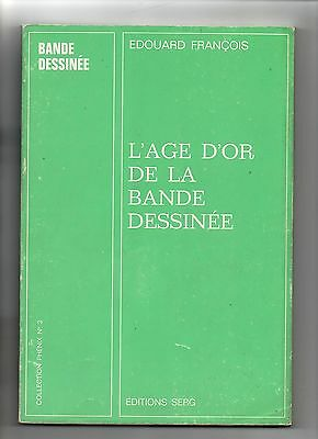 L'Age d'Or de la Bande Dessinée par E. FRANCOIS. Serg collection Phénix 3.