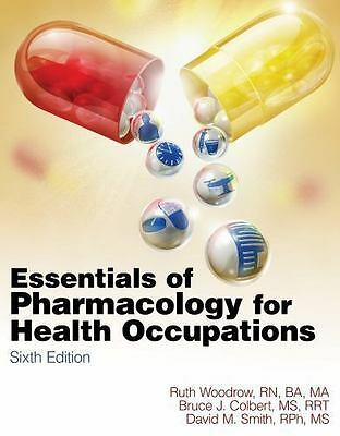 Essentials of Pharmacology for Health Occupations by David M. Smith, Colbert 6th