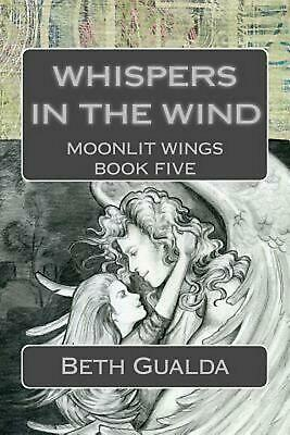 NEW Whispers in the Wind: Moonlit Wings Book Five by Beth Gualda Paperback Book