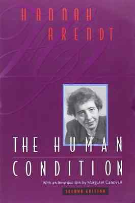 The Human Condition - Paperback NEW Arendt, Hannah 1998-12-01