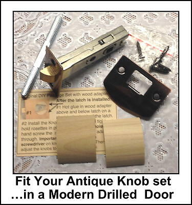 Retrofit any Antique Knob Set in Modern Drilled Door-Very Affordable-Time Tested
