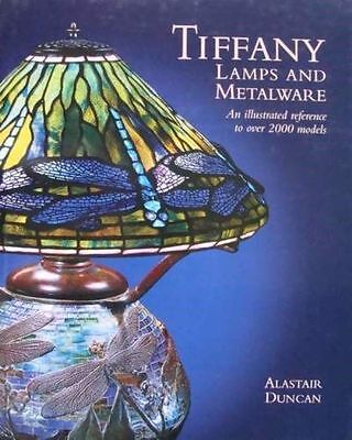 LIVRE : Tiffany Lamps and Metalware An Illustrated Reference to Over 2000 Models
