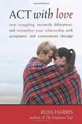 Act with Love: Stop Struggling, Reconcile Differences,  - Paperback NEW Harris,