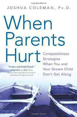 When Parents Hurt: Compassionate Strategies When You an - Paperback NEW Coleman,