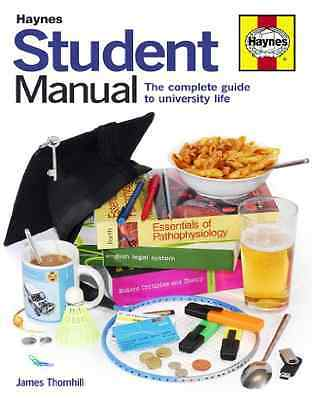 Student Manual: The Complete Guide to University Life - Hardcover NEW Thornhill,