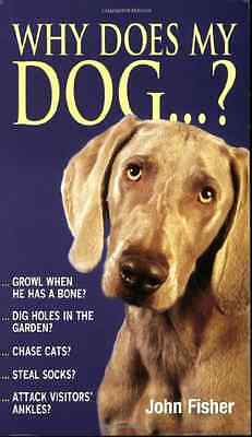 Why Does My Dog . . . ? - Paperback NEW Fisher, John 1999-04-18