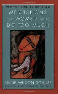 Meditations for Women Who Do Too Much - Revised Edition - Paperback NEW Schaef,