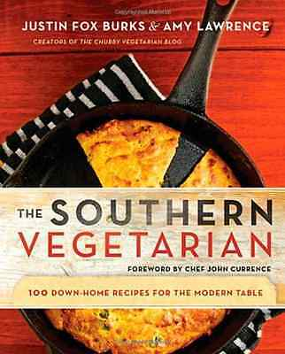 The Southern Vegetarian Cookbook: 100 Down-home Recipes - Paperback NEW Currence