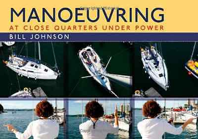 Manoeuvring: At Close Quarters Under Power - Spiral-bound NEW Johnson, Bill 2011