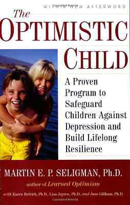 The Optimistic Child: A Proven Program to Safeguard Chi - Paperback NEW Seligman