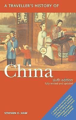 A Traveller's History of China (Traveller's Histories Series), Haw, Stephen G.,