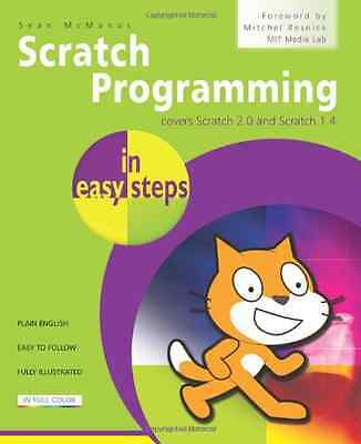 Scratch Programming In Easy Steps: Covers Versions 2.0  - Paperback NEW McManus,