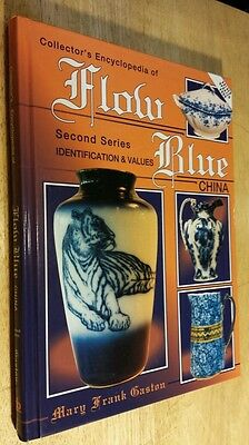 Collector's Encyclopedia of Flow Blue China Second Series English Patterns Marks