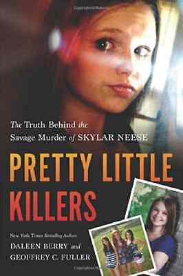 Pretty Little Killers: The Truth Behind the Savage Murd - Paperback NEW Berry, D