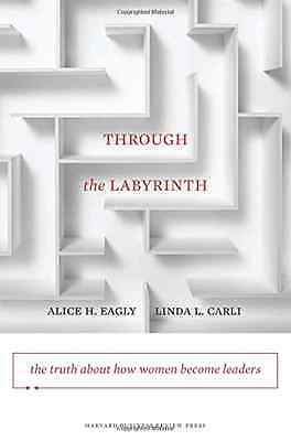 Through the Labyrinth (Center for Public Leadership) - Hardcover NEW Eagly, Alic
