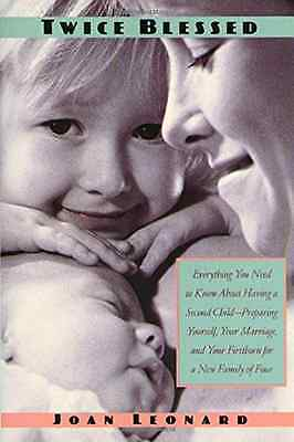 Twice Blessed: Having a Second Child - Paperback NEW Leonard, Joan 2000-08-17