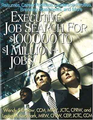 Executive Job Search for $100,000 to $1 Million+ Jobs:  - Enelow, Wendy S NEW Pa
