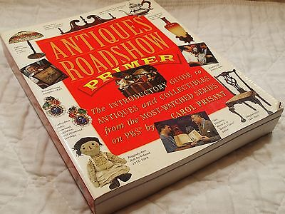 Antiques Roadshow Primer : The Introductory Guide to Antiques and...